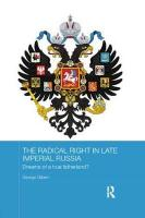 Radical Right in Late Imperial Russia: Dreams of a True Fatherland?