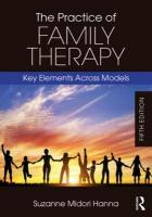 Practice of Family Therapy: Key Elements Across Models 5th New edition