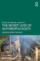 Secret Lives of Anthropologists: Lessons from the Field