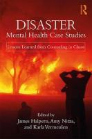 Disaster Mental Health Case Studies: Lessons Learned from Counseling in Chaos