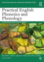 Practical English Phonetics and Phonology: A Resource Book for Students 4th New edition