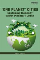 'One Planet' Cities: Sustaining Humanity within Planetary Limits