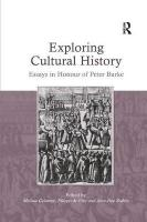 Exploring Cultural History: Essays in Honour of Peter Burke