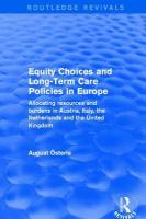 Equity Choices and Long-Term Care Policies in Europe: Allocating Resources and Burdens in Austria, Italy, the Netherlands and the   United Kingdom