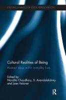 Cultural Realities of Being: Abstract Ideas within Everyday Lives