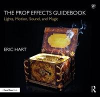 Prop Effects Guidebook: Lights, Motion, Sound, and Magic