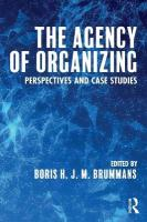Agency of Organizing: Perspectives and Case Studies