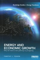 Energy and Economic Growth: Why we need a new pathway to prosperity