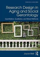 Research Design in Aging and Social Gerontology: Quantitative, Qualitative, and Mixed Methods