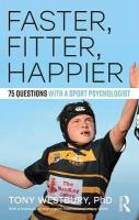 Faster, Fitter, Happier: 75 questions with a Sport Psychologist