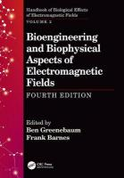 Bioengineering and Biophysical Aspects of Electromagnetic Fields, Fourth   Edition 4th New edition