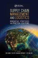 Supply Chain Management and Logistics: Innovative Strategies and Practical Solutions