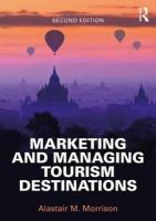 Marketing and Managing Tourism Destinations 2nd New edition