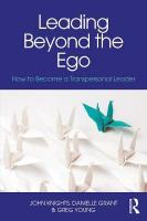 Leading Beyond the Ego: How to Become a Transpersonal Leader