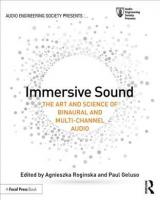 Immersive Sound: The Art and Science of Binaural and Multi-Channel Audio