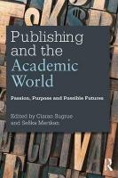 Publishing and the Academic World: Passion, purpose and possible futures
