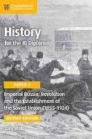 IB Diploma 2nd Revised edition, Paper 3, Imperial Russia, Revolution and the Establishment of the Soviet Union   (1855-1924)