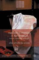 Mediating Memory in the Museum: Trauma, Empathy, Nostalgia 1st ed. 2013