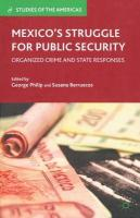 Mexico's Struggle for Public Security: Organized Crime and State Responses 2012 1st ed. 2012