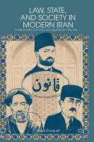 Law, State, and Society in Modern Iran: Constitutionalism, Autocracy, and Legal Reform, 1906-1941 1st ed. 2013