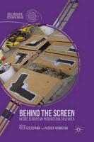 Behind the Screen: Inside European Production Cultures 2013 1st ed. 2013
