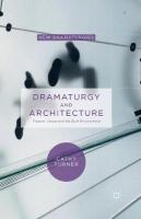 Dramaturgy and Architecture: Theatre, Utopia and the Built Environment 1st ed. 2015