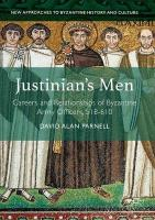 Justinian's Men: Careers and Relationships of Byzantine Army Officers, 518-610 1st ed. 2017