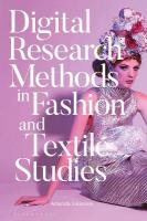 Digital Research Methods in Fashion and Textile Studies