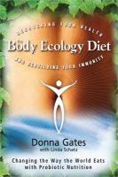 Body Ecology Diet: Recovering Your Health and Rebuilding Your Immunity