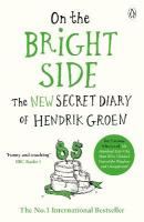 On the Bright Side: The new secret diary of Hendrik Groen