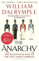 Anarchy: The Relentless Rise of the East India Company