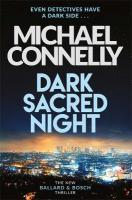 Dark Sacred Night: The Brand New Ballard and Bosch Thriller