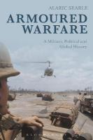 Armoured Warfare: A Military, Political and Global History