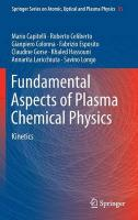 Fundamental Aspects of Plasma Chemical Physics: Kinetics 2016 1st ed. 2016