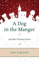 Dog in the Manger and Other Christmas Stories