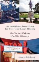 American Association for State and Local History Guide to Making Public   History