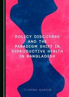 Policy Discourse and the Paradigm Shift in Reproductive Health in Bangladesh Unabridged edition