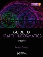 Guide to Health Informatics 3rd New edition