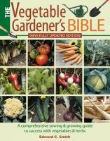 Vegetable Gardener's Bible New edition