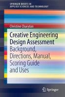 Creative Engineering Design Assessment: Background, Directions, Manual, Scoring Guide and Uses 2014 ed.