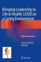 Bringing Leadership to Life in Health: LEADS in a Caring Environment: A New Perspective Softcover reprint of the original 1st ed. 2014