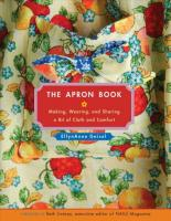 Apron Book: Making, Wearing, and Sharing a Bit of Cloth and Comfort