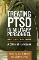 Treating PTSD in Military Personnel, Second Edition: A Clinical Handbook 2nd New edition