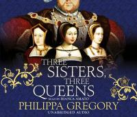 Three Sisters, Three Queens Unabridged edition