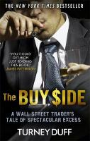 Buy Side: A Wall Street Trader's Tale of Spectacular Excess