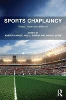 Sports Chaplaincy: Trends, Issues and Debates New edition