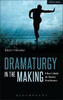 Dramaturgy in the Making: A User's Guide for Theatre Practitioners