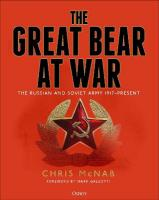 Great Bear at War: The Russian and Soviet Army, 1917-Present
