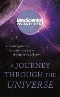 Journey Through The Universe: A traveler's guide from the centre of the sun to the edge of the unknown