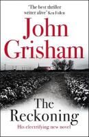 Reckoning: the electrifying new novel from bestseller John Grisham